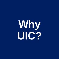 Why UIC?